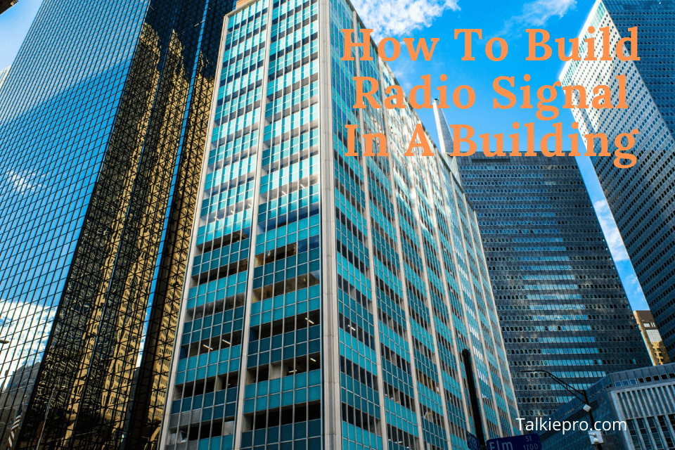 How to build radio signal in a building